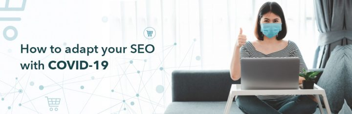 COVID-19 & SEO – How to prepare your eCommerce site